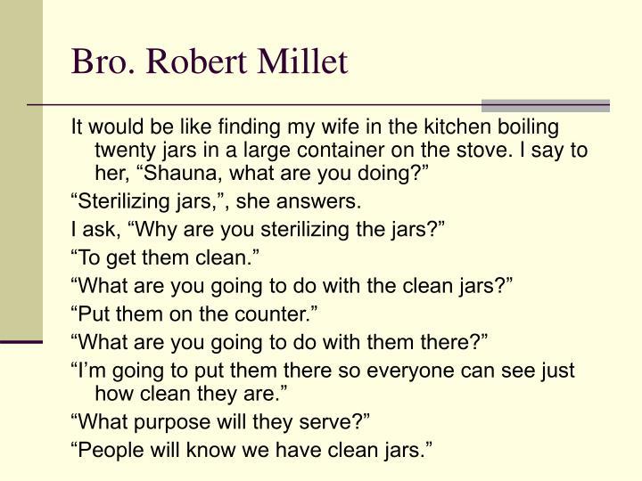 Bro. Robert Millet