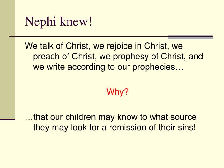 Nephi knew!