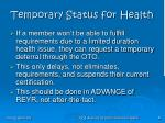 temporary status for health
