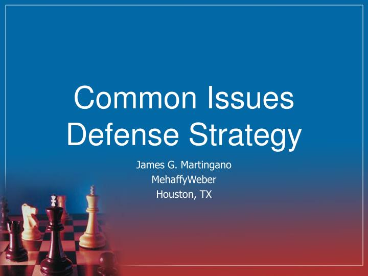 common issues defense strategy n.