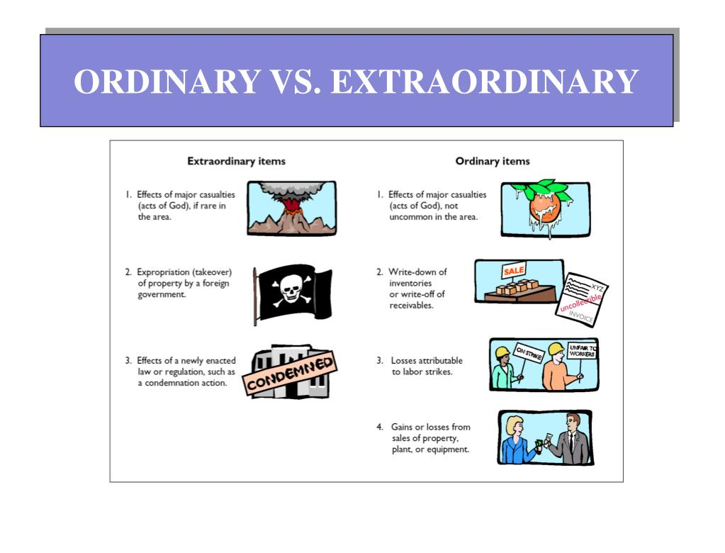 ORDINARY VS. EXTRAORDINARY