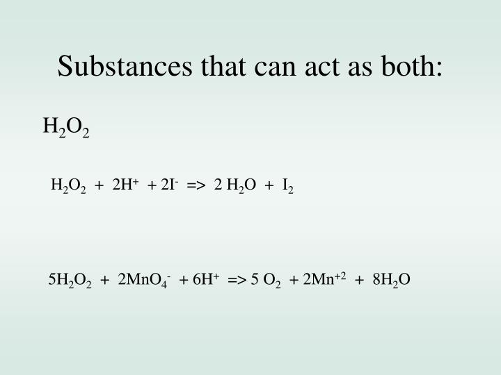 Substances that can act as both: