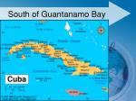 south of guantanamo bay
