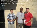 thank you uta access camp staff and campers for listening to us