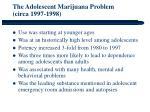 the adolescent marijuana problem circa 1997 1998