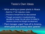 tesla s own ideas