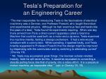 tesla s preparation for an engineering career1