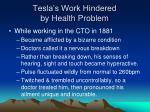 tesla s work hindered by health problem
