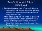 tesla s work with edison short lived