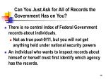 can you just ask for all of records the government has on you
