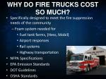 why do fire trucks cost so much