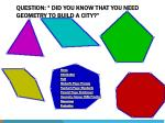 question did you know that you need geometry to build a city