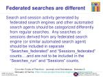 federated searches are different