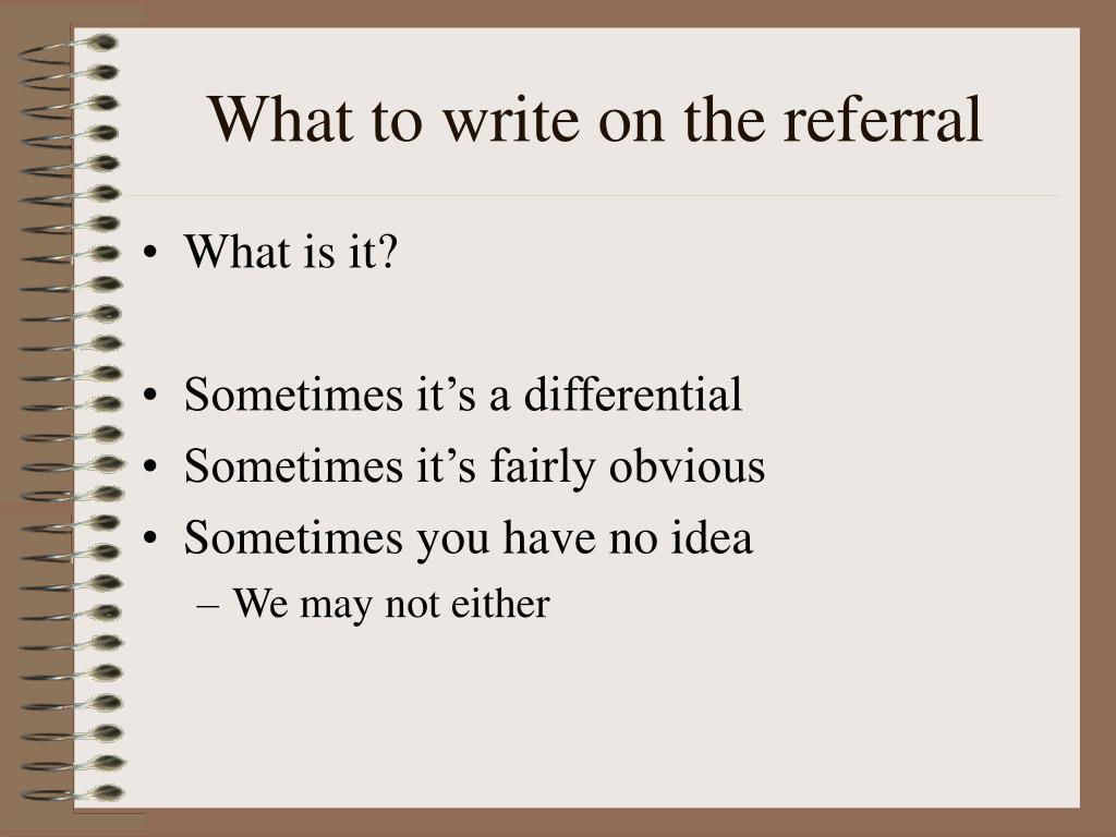 What to write on the referral