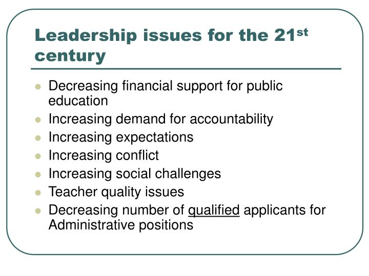 Leadership issues for the 21 st century