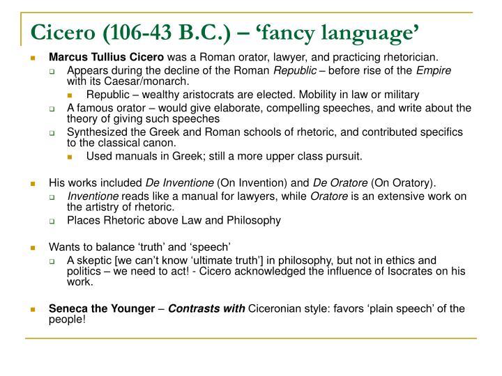 Cicero (106-43 B.C.) – 'fancy language'