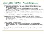 cicero 106 43 b c fancy language