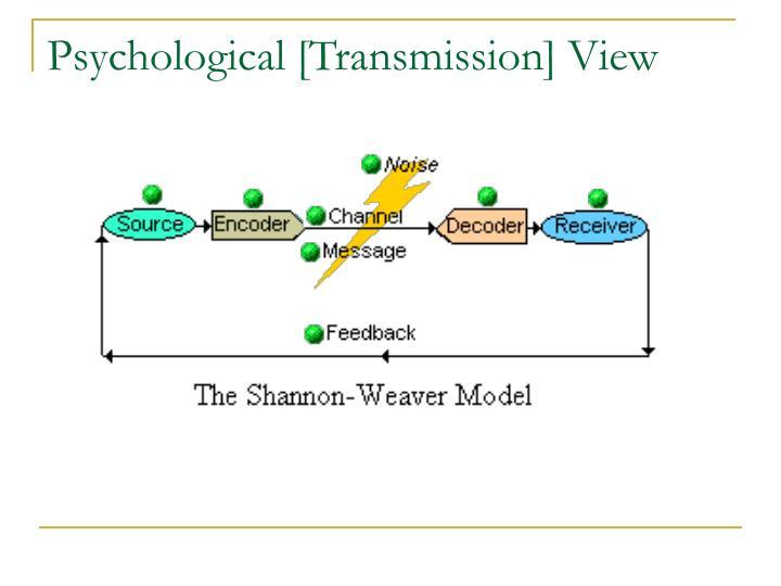 Psychological [Transmission] View