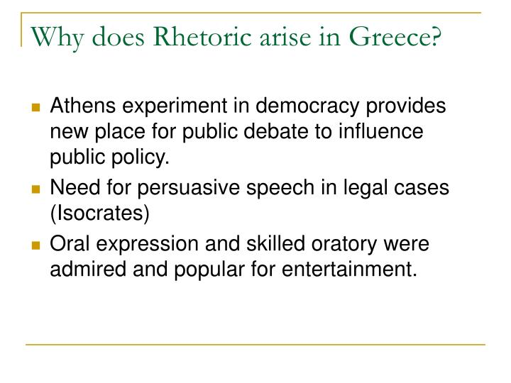 Why does Rhetoric arise in Greece?