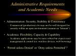 administrative requirements and academic needs
