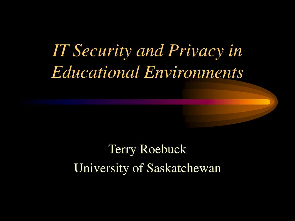 it security and privacy in educational environments l.