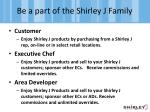 be a part of the shirley j family