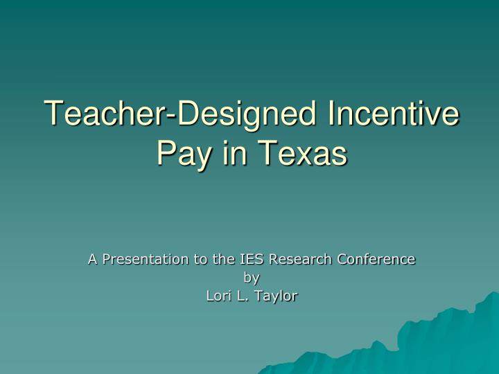 teacher designed incentive pay in texas n.