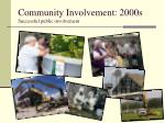 community involvement 2000s successful public involvement