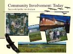 community involvement today successful public involvement