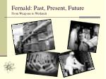 fernald past present future from weapons to wetlands