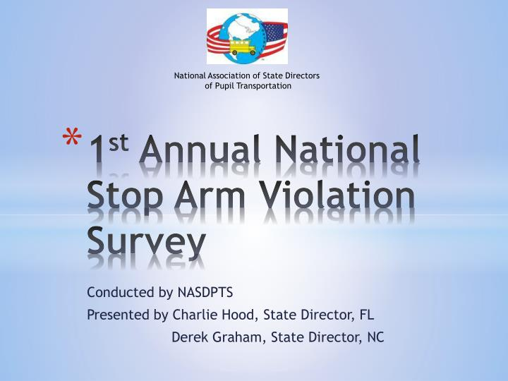 1 st annual national stop arm violation survey n.
