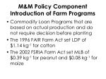 m m policy component introduction of farm programs