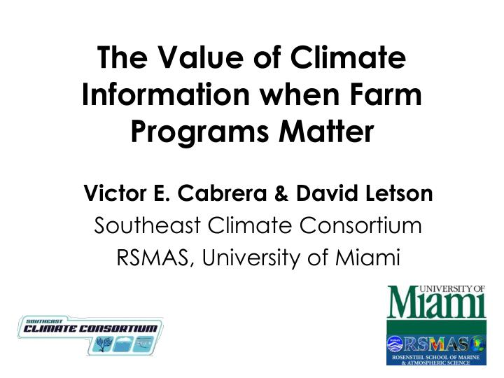 the value of climate information when farm programs matter n.