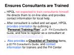 ensures consultants are trained