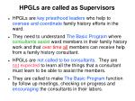 hpgls are called as supervisors