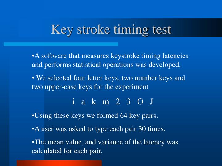 Key stroke timing test