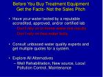 before you buy treatment equipment get the facts not the sales pitch