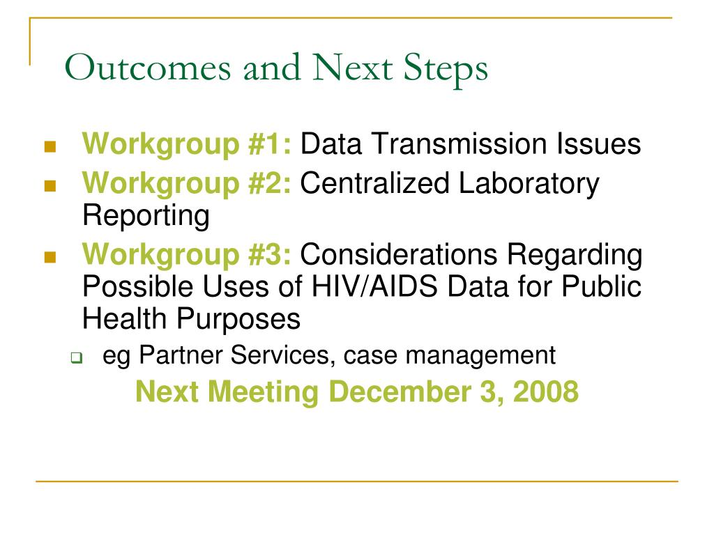 Outcomes and Next Steps