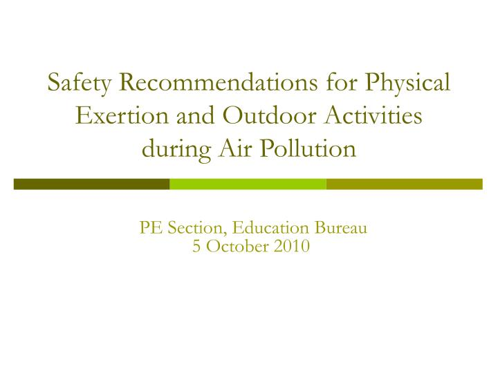 safety recommendations for physical exertion and outdoor activities during air pollution n.