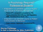 is psychology required professional students