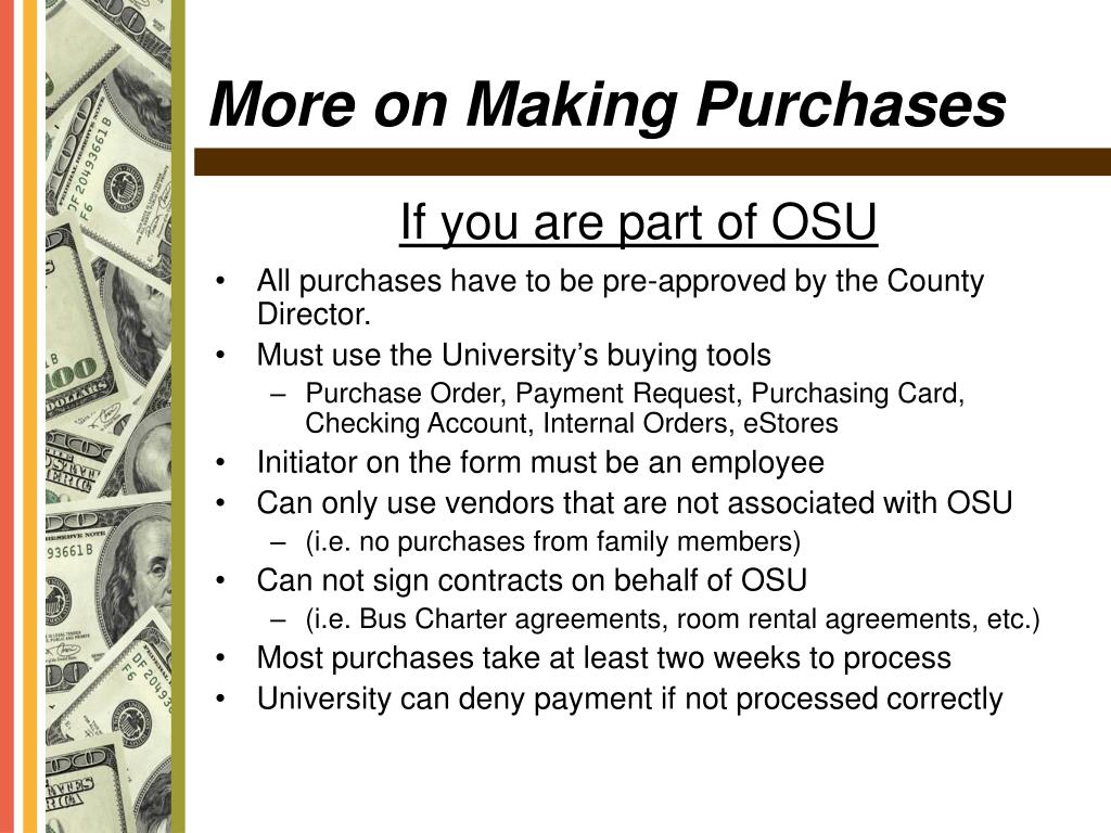 All purchases have to be pre-approved by the County Director.