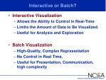 interactive or batch