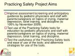 practicing safety project aims