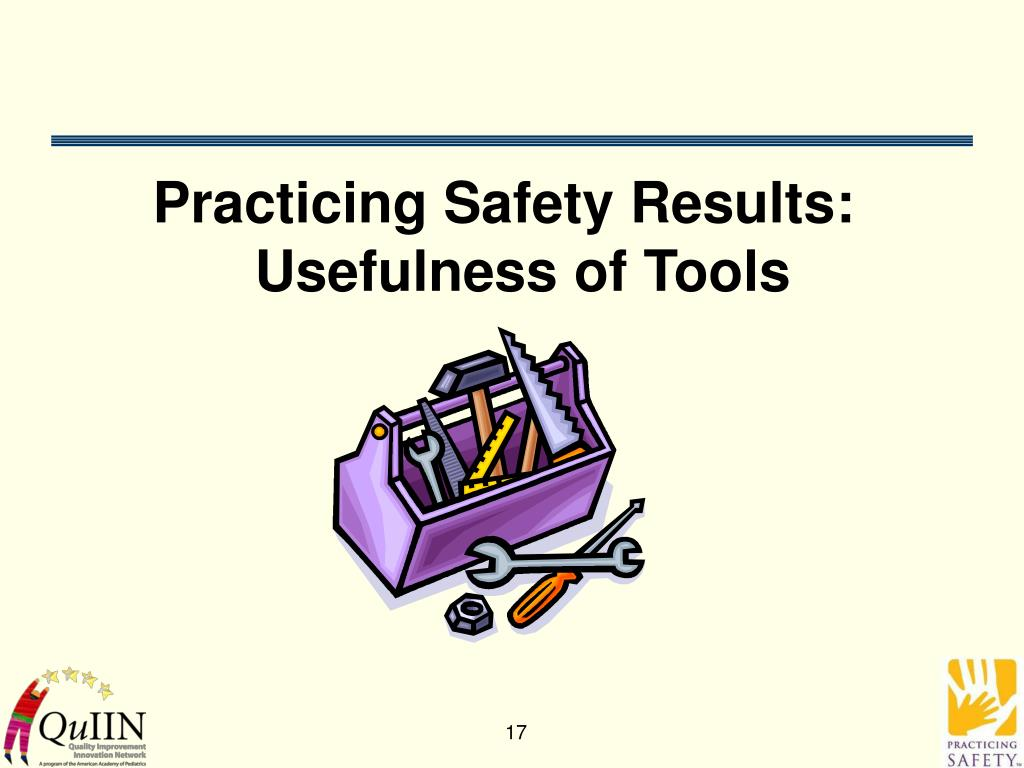 Practicing Safety Results: Usefulness of Tools
