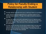policy for faculty ending a relationship with student