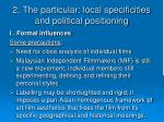 2 the particular local specificities and political positioning