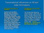 transnational influences on m sian indie filmmakers