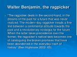 walter benjamin the ragpicker