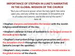 importance of stephen in luke s narrative in the global mission of the church