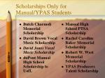 scholarships only for manual ypas students